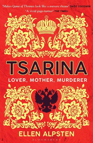 Tsarina: 'Makes Game of Thrones look like a nursery rhyme' - Daisy Goodwin - High/Low (Paperback)