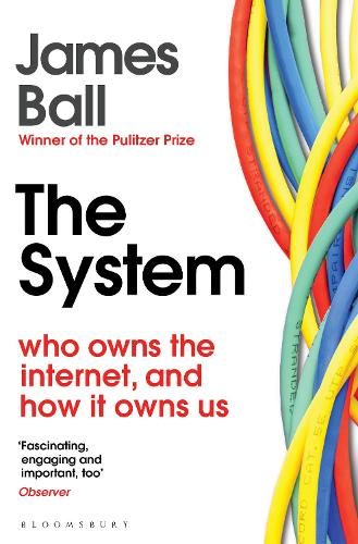 The System: Who Owns the Internet, and How It Owns Us (Paperback)