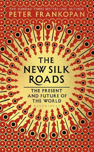 The New Silk Roads: The Present and Future of the World (Hardback)