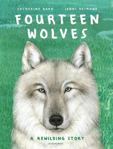 Fourteen Wolves: A Rewilding Story (Hardback)