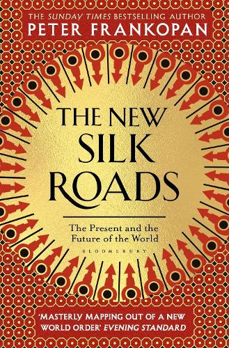 The New Silk Roads: The Present and Future of the World (Paperback)