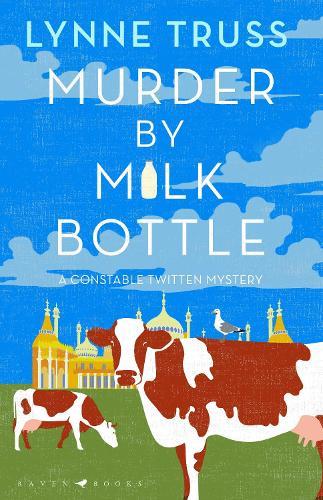 Murder by Milk Bottle - A Constable Twitten Mystery (Hardback)