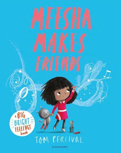 Meesha Makes Friends: A Big Bright Feelings Book - Big Bright Feelings (Paperback)