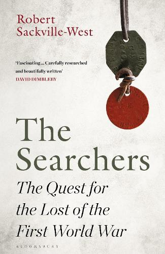 The Searchers: The Quest for the Lost of the First World War (Hardback)