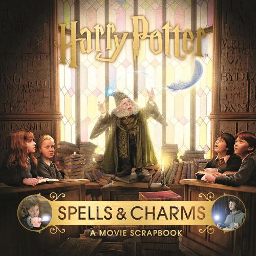 Harry Potter - Spells & Charms: A Movie Scrapbook (Hardback)