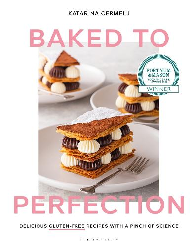 Baked to Perfection: Delicious gluten-free recipes with a pinch of science (Hardback)
