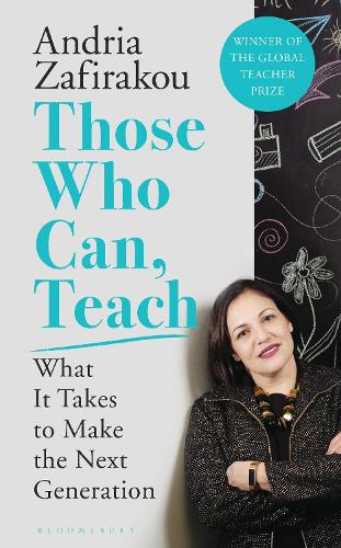 Those Who Can, Teach: What It Takes To Make the Next Generation (Hardback)
