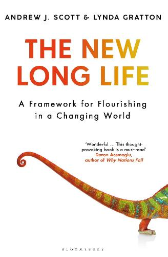 The New Long Life: A Framework for Flourishing in a Changing World (Hardback)
