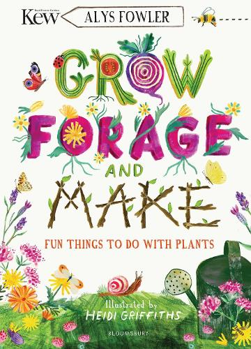 KEW: Grow, Forage and Make: Fun things to do with plants (Paperback)