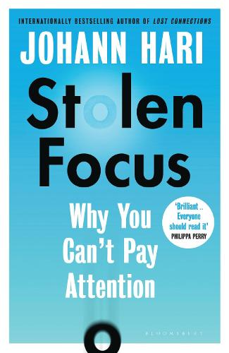 Stolen Focus: Why You Can't Pay Attention (Hardback)