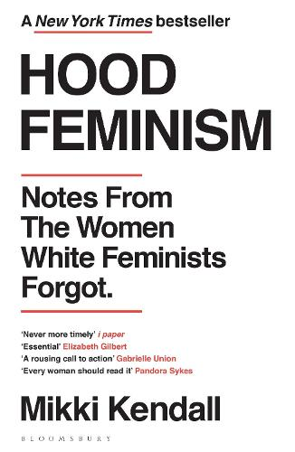 Hood Feminism: Notes from the Women White Feminists Forgot (Paperback)