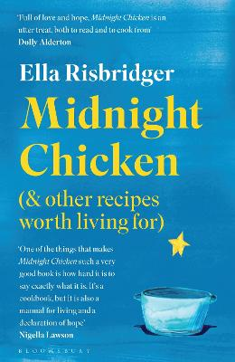 Midnight Chicken: & Other Recipes Worth Living For (Paperback)