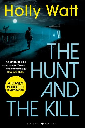 The Hunt and the Kill: A Casey Benedict Investigation (Hardback)