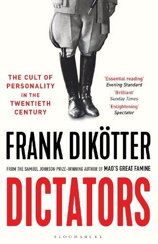 Dictators: The Cult of Personality in the Twentieth Century (Paperback)