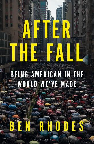 After the Fall: Being American in the World We've Made (Hardback)