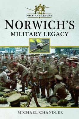 Norwich's Military Legacy (Paperback)