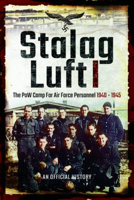 Stalag Luft I: An Official Account of the POW Camp for Air Force Personnel 1940-1945 (Hardback)