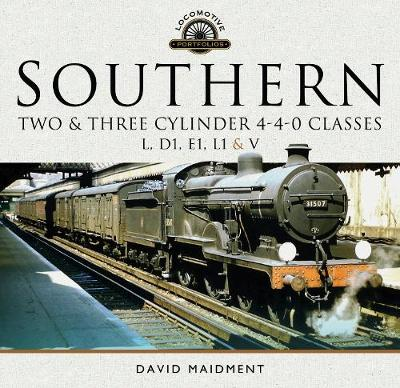 Southern, Two and Three Cylinder 4-4-0 Classes (L, D1, E1, L1 and V) - Locomotive Portfolio (Hardback)