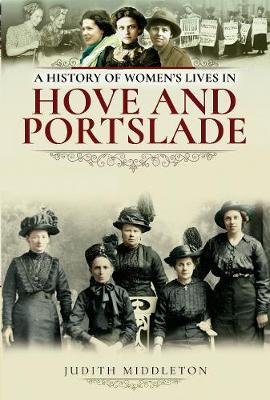 A History of Women's Lives in Hove and Portslade (Paperback)