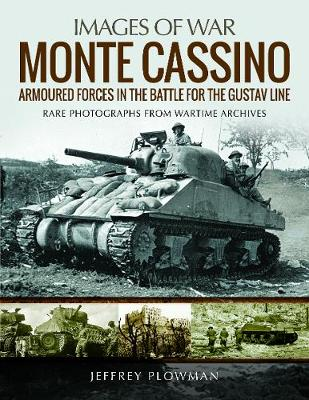 Monte Cassino: Amoured Forces in the Battle for the Gustav Line: Rare Photographs from Wartime Archives - Images of War (Paperback)