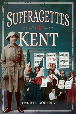 Suffragettes of Kent (Paperback)