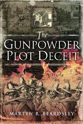 The Gunpowder Plot Deceit (Hardback)