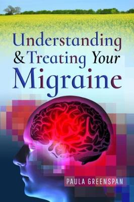 Understanding and Treating Your Migraine (Paperback)