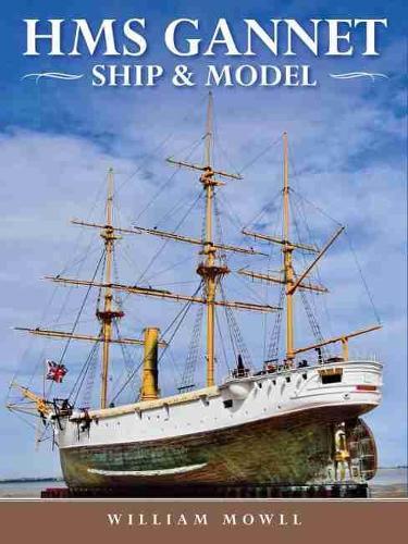 HMS Gannet: Ship and Model (Hardback)
