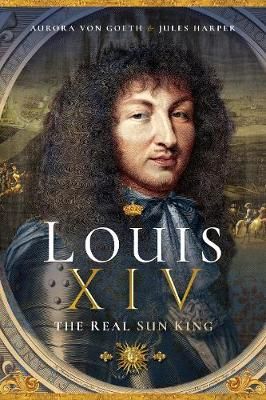 Louis XIV, the Real Sun King (Paperback)