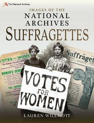 Images of The National Archives: Suffragettes - Images of the The National Archives (Paperback)