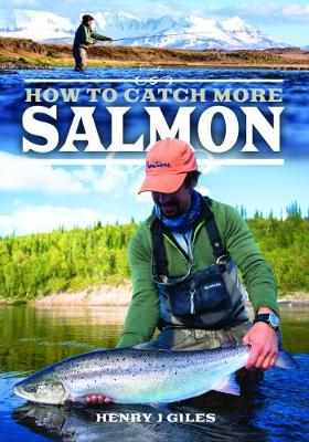 How to Catch More Salmon (Paperback)