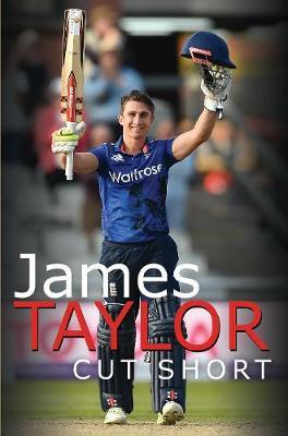 James Taylor: Cut Short (Hardback)