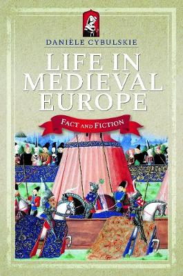 Life in Medieval Europe: Fact and Fiction (Paperback)