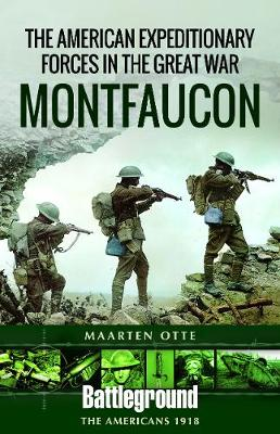 American Expeditionary Forces in the Great War: Montfaucon - Battleground Books: WWI (Paperback)