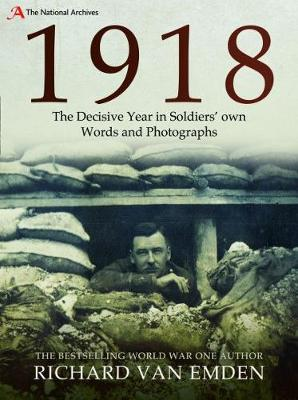 1918: The Final Year of the Great War to Armistice (Hardback)