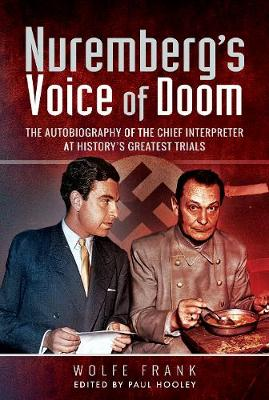 Nuremberg's Voice of Doom: The Autobiography of the Chief Interpreter at History's Greatest Trials (Hardback)