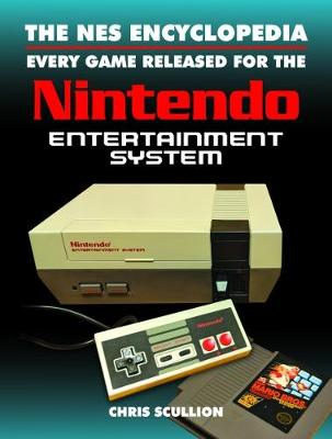 The NES Encyclopedia: Every Game Released for the Nintendo Entertainment System (Hardback)