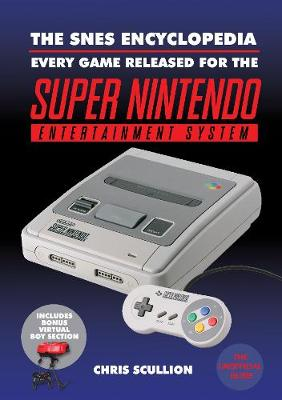 The SNES Encyclopedia: Every Game Released for the Super Nintendo Entertainment System (Hardback)