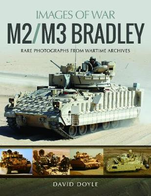 M2/M3 Bradley: Rare Photographs from Wartime Archives - Images of War (Paperback)