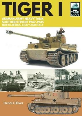 Tiger I: German Army Heavy Tank, Southern Front 1942-1945, North Africa, Sicily and Italy - Tank Craft (Paperback)