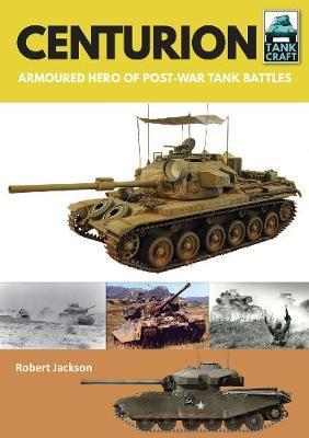 Centurion: Armoured Hero of Post-War Tank Battles - Tank Craft (Paperback)