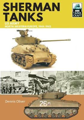 Sherman Tanks, US Army, North-Western Europe, 1944-1945 - Tank Craft (Paperback)