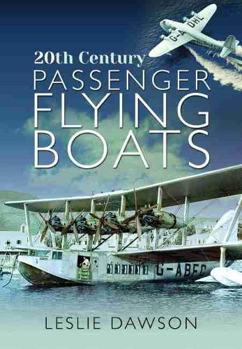 20th Century Passenger Flying Boats (Hardback)