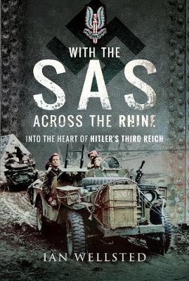 With the SAS: Across the Rhine: Into the Heart of Hitler's Third Reich (Hardback)