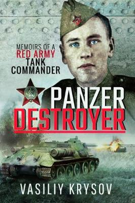 Panzer Destroyer - SHORT RUN RE-ISSUE: Memoirs of a Red Army Tank Commander (Paperback)
