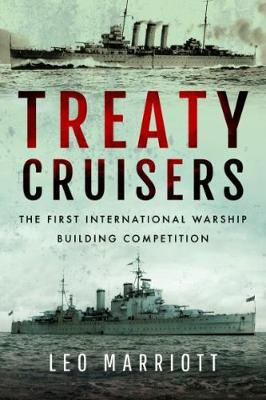 Treaty Cruisers - SHORT RUN RE-ISSUE: The First International Warship Building Competition (Paperback)