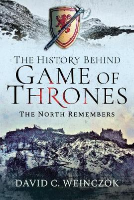 The History Behind Game of Thrones: The North Remembers (Hardback)