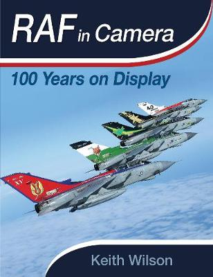 RAF in Camera: 100 Years on Display - RAF in Camera (Hardback)