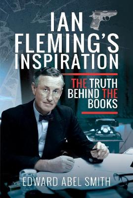 Ian Fleming's Inspiration: The Truth Behind the Books (Hardback)