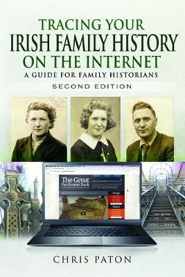Tracing Your Irish Family History on the Internet: A Guide for Family Historians - Second Edition - Tracing Your Ancestors (Paperback)